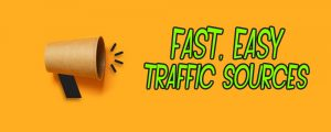 fast easy traffic sources